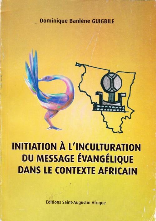 Domnique Guigbile initiation a l'inculturation couv1
