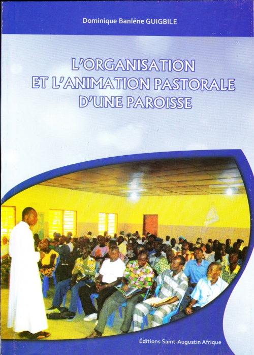 Domnique Guigbile organisation et animation d'une paroisse couv1